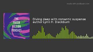Diving deep with romantic suspense author Lynn H. Blackburn