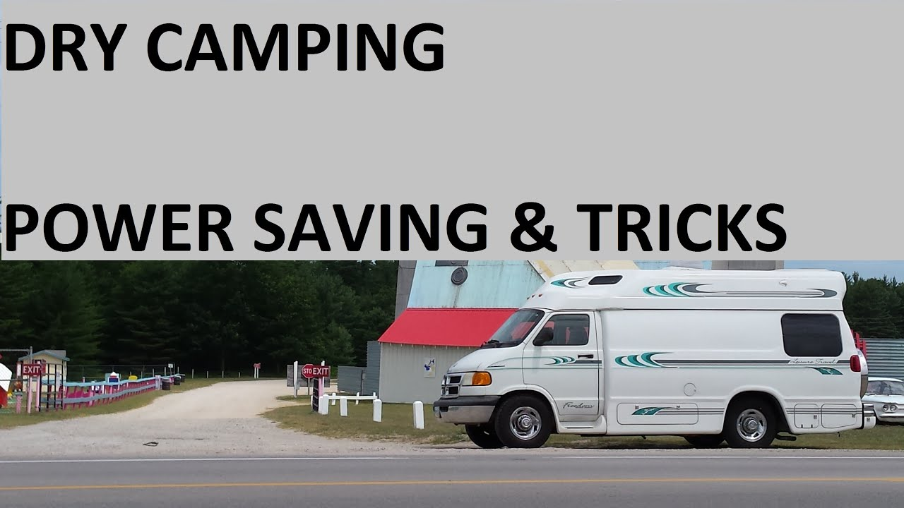 4 Months in Class B - Dry Camping - Saving Power & Tricks