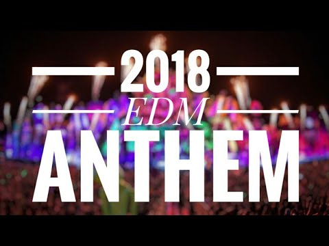2018 EDM Anthem By DJ Joel