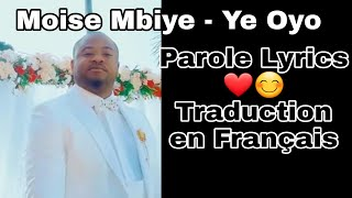 Moise Mbiye Ye Oyo lyrics parole (traduction en français)