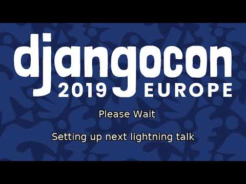 Image from DjangoCon 2019 - Day 1 Lightning Talks