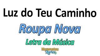 Baixar Roupa Nova - Luz do Teu Caminho - Letra / Lyrics
