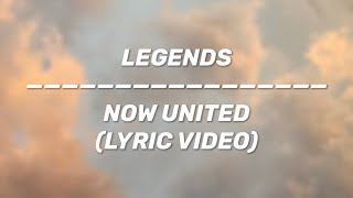 Now United - Legends (LYRIC VIDEO)