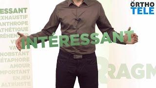 Décortiquons le mot « Intéressant » - Orthodidacte.com