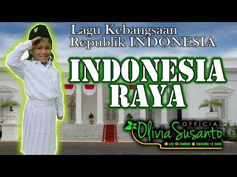 LAGU KEBANGSAAN - INDONESIA RAYA ( LAGU ANAK ) VOCAL OLIVIA SUSANTO