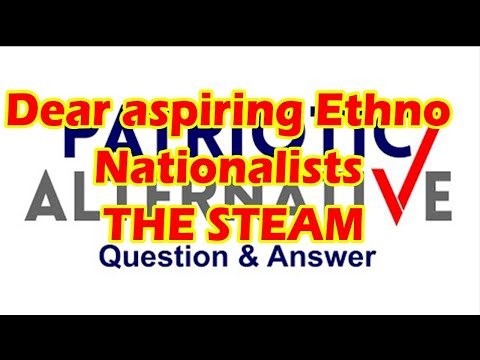 Dear Aspiring Ethno Nationalists: THE Q AND A STREAM