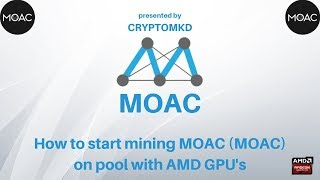 How to start mining MOAC (MOAC) on pool with AMD GPU's
