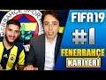 KRAL GERİ DÖNDÜ!   FIFA 19 FENERBAHÇE KARİYERİ #1