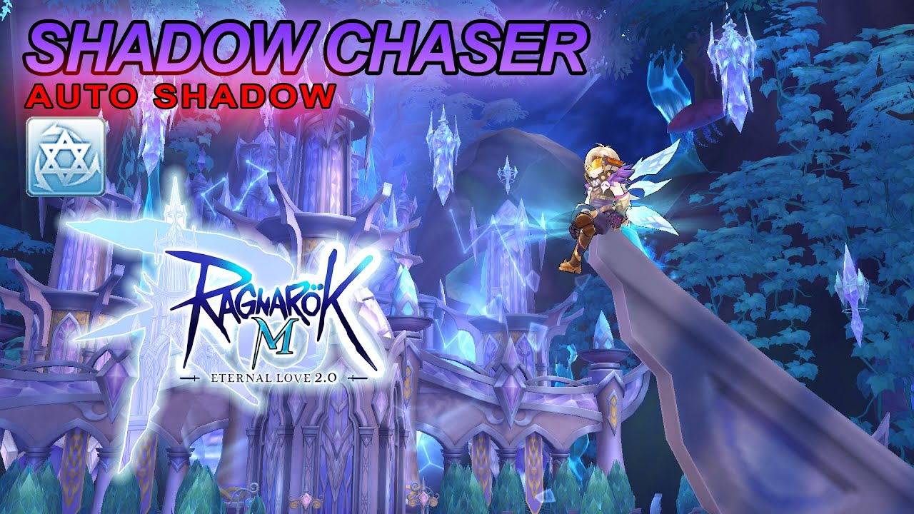 Shadow Chaser Auto Shadow Skill Explanation   Ragnarok M Eternal Love