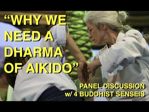 """Why We Need A Dharma Of Aikido"" - Eran Vardi, Paula Femenias, Teja Bell, & Miles Kessler"