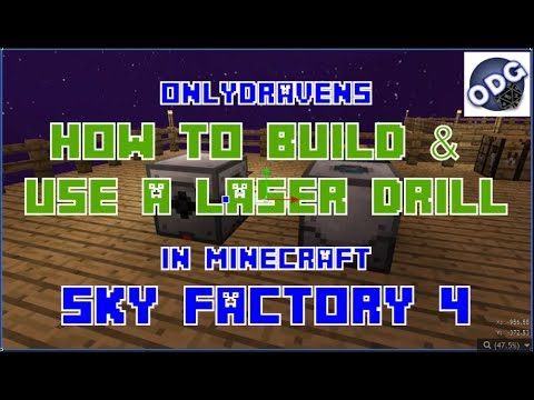 Minecraft - Sky Factory 4 - How To Build And Use A Laser Drill
