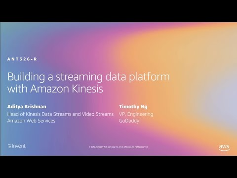 AWS re:Invent 2019: [REPEAT 1] Building a streaming data platform with Amazon Kinesis (ANT326-R1)