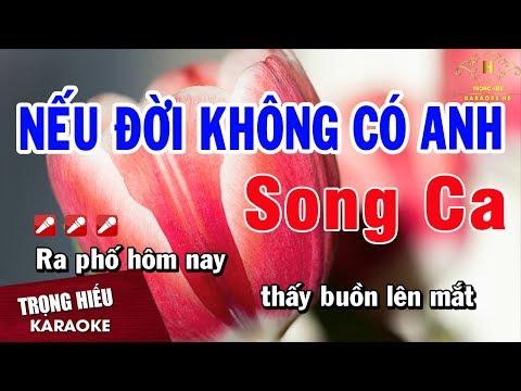Karaoke Nếu Đời Không Có Anh Song Ca Nhạc Sống | Trọng Hiếu