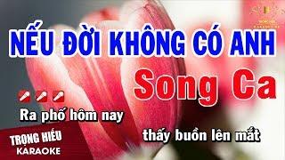 Karaoke Nếu Đời Không Có Anh Song Ca Nhạc Sống   Trọng Hiếu