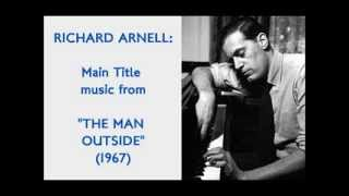 "Richard Arnell: Main Title music from ""The Man Outside"" (1967)"