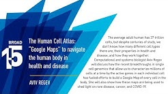 """Broad@15 Talk Series: The Human Cell Atlas: """"Google Maps"""" to navigate the human body"""
