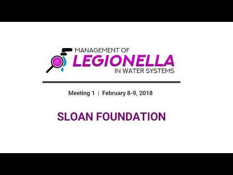 Legionella in Water Systems - February 2018 - Sloan Foundation Presentation