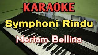 Symphoni rindu-Karaoke    Meriam Bellina
