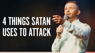 4 THINGS SATAN USES TO ATTACK CHRISTIANS