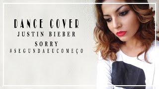 JUSTIN BIEBER - SORRY COVER DANCE COREOGRAFIA #SEGUNDAEUCOMEÇO - PROJETO FIT | POLY GONÇALVES