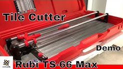 Rubi TS-60 Plus Tile Cutter & Demo