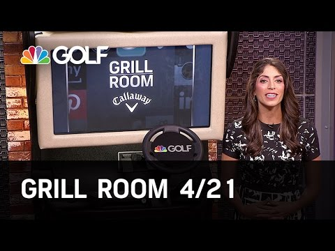 Grill Room 4/21 Preview | Golf Channel