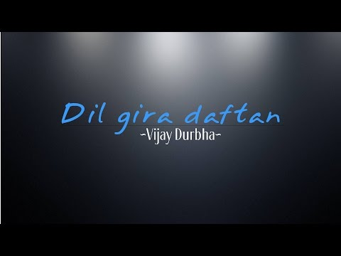 Dil Gira Daftan cover by Vijay Durbha