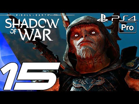 SHADOW OF WAR - Gameplay Walkthrough Part 15 - Zog & Cirith Ungol Fort (PS4 PRO)