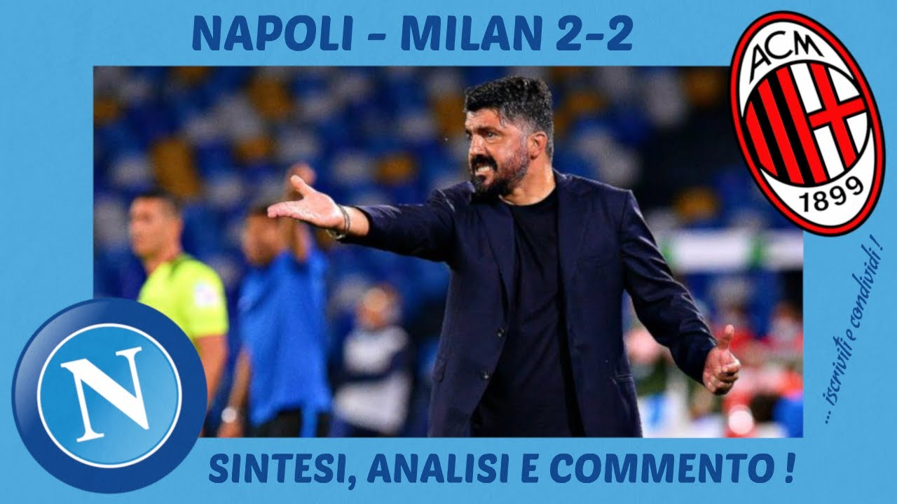 NAPOLI - MILAN 2-2: SINTESI, ANALISI E COMMENTO!