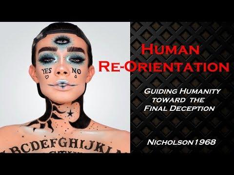 Human Re-Orientation Guiding Humanity Toward the Final Deception! Nicholson1968