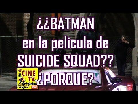 Batman en la pelicula SUICIDE SQUAD / las razones y que con Batman V Superman / CINE TV ONLINE
