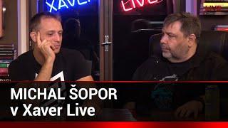 Xaver LIVE s hostem: Michal Šopor