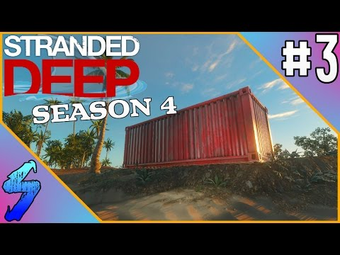 Stranded Deep Gameplay | SCAVENGING SHIPPING CONTAINERS!! | PART 3 (SE4)