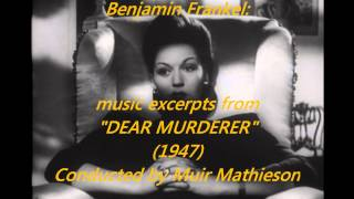 "Benjamin Frankel: music from ""Dear Murderer"" (1947)"