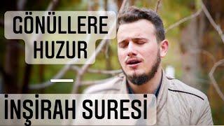Osman Bostancı İnşirah Suresi Huzur Veren Ayetler
