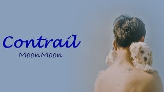 MoonMoon - Contrail (Lyrics {Hangul/Romanization/PT-BR})