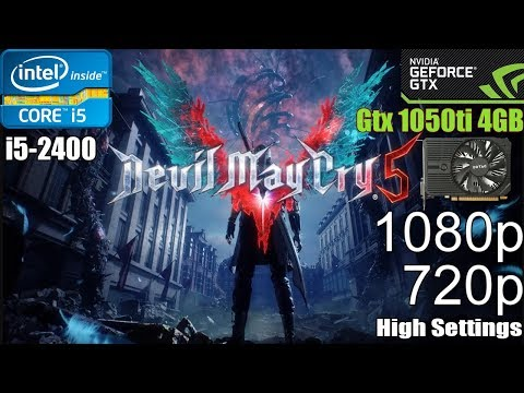 Devil May Cry 5 GTX 1050 Ti - 1080p - 720p - I5 2400 Performance