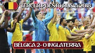 Bélgica 2 Inglaterra 0 I Bélgica vs Inglaterra I Bélgica tercero en RUSIA 2018