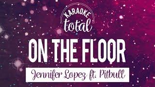 On the floor - Jennifer Lopez ft. Pitbull - Karaoke con coros