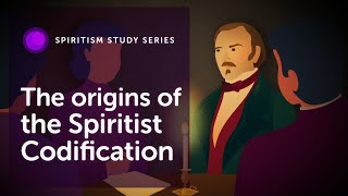 #02 - The origins of the Spiritist Codification
