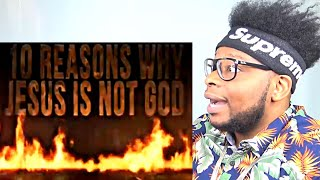 CATHOLIC REACTS TO 10 Reasons Why Jesus Is Not God!