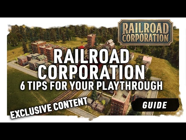 6 TIPS FOR YOUR PLAYTHROUGH | Exclusive Content - Railroad Corporation