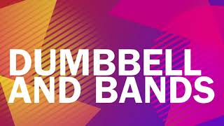 Dumbbell and bands