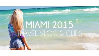 Miami vacation vlog I Small clips from Miami 2015