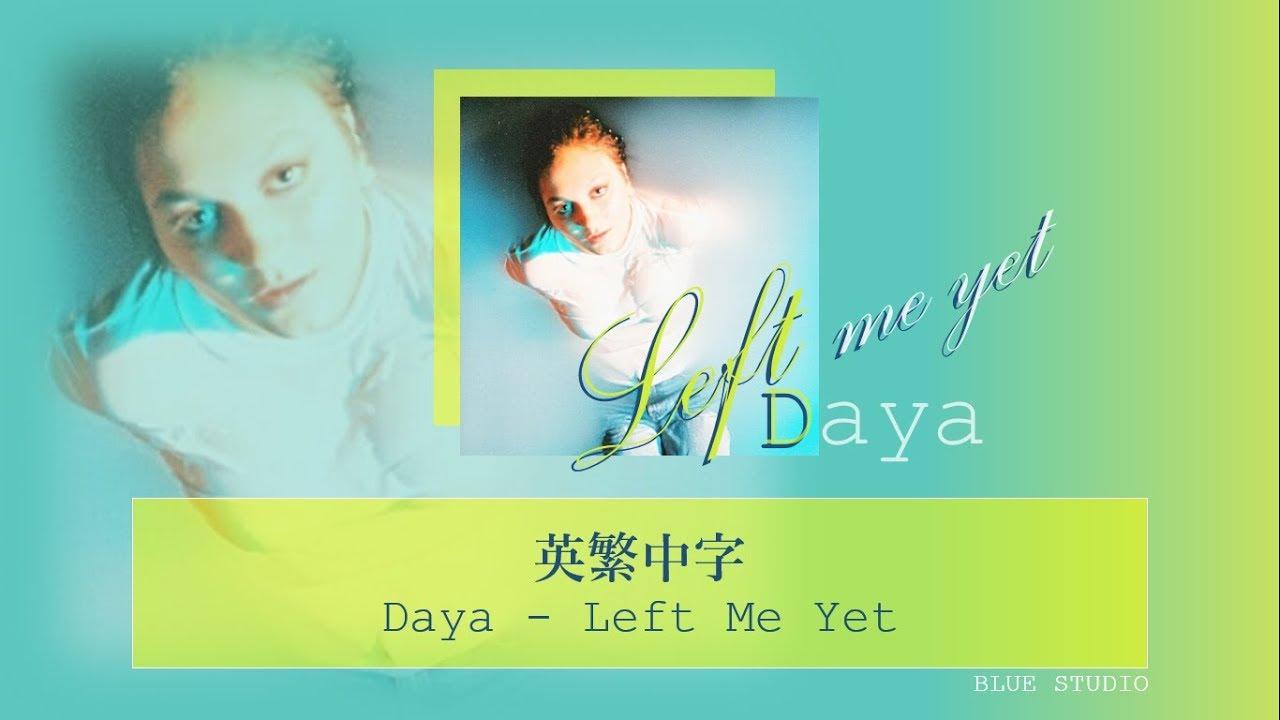 《我感到很幸運》Daya - Left Me Yet英繁中字🎶 #1