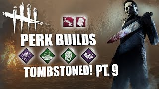 TOMBSTONED! PT. 9 | Dead By Daylight MICHAEL MYERS PERK BUILDS