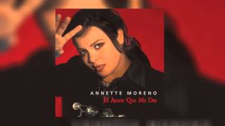 Watch Annette Moreno El Amor Que Me Das video