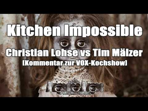 Kitchen Impossible - Christian Lohse vs Tim Mälzer [Kommentar zur VOX-Kochshow]