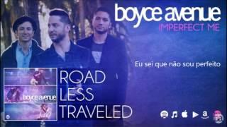 Boyce Avenue - Imperfect me (tradução)