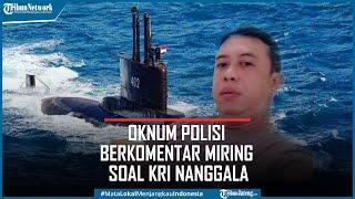 Oknum Polisi Berkomentar Miring Soal KRI Nanggala 402 Ditangkap Polda DIY